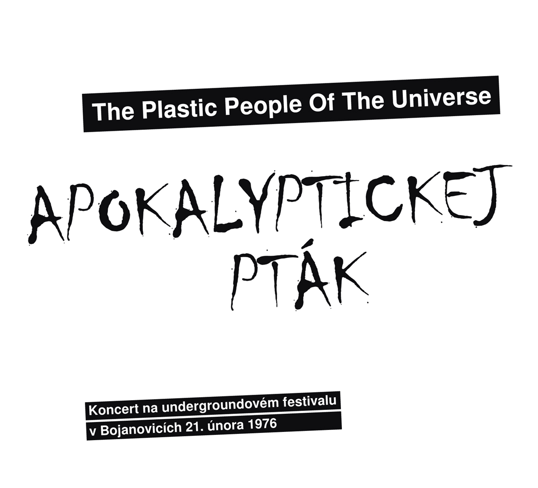 2017 - The Plastic People of the Universe - Apokalyptickej pták