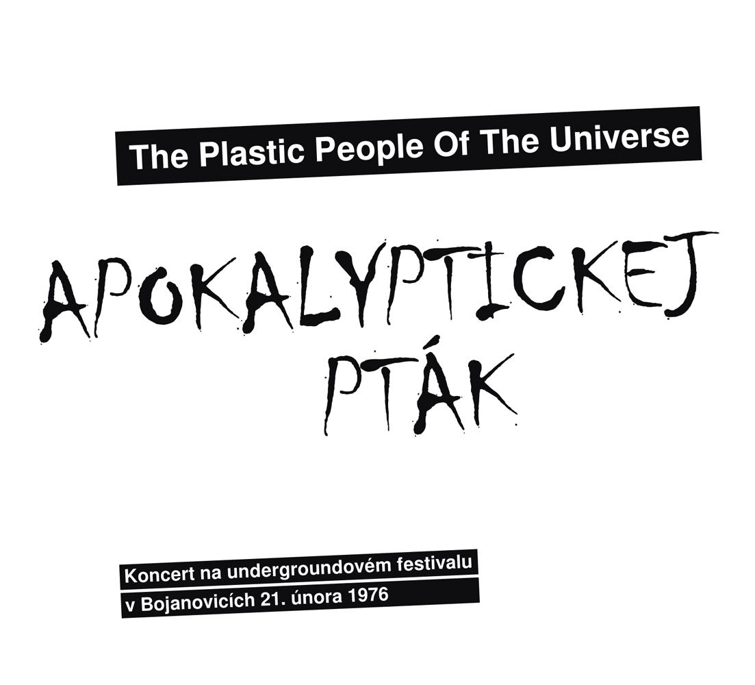 2017 - The Plastic People of the Universe - Apokalyptickej pták